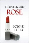 Rose (The Lipstick Girls) - Bobbye Terry