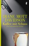 Kaffee mit Schuss: Ein kulinarischer Krimi (Ein Goldie-Schulz-Krimi) - Diane Mott Davidson