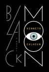 Black Moon: A Novel - Kenneth Calhoun