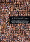 6 Billion Others: Portraits of Humanity from Around the World - Yann Arthus-Bertrand