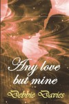 Any Love But Mine - Debbie Davies