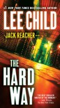 The Hard Way (Jack Reacher, No. 10): A Jack Reacher Novel - Lee Child