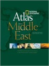 National Geographic Atlas of the Middle East, Second Edition - Carl Mehler