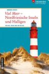 Viel Meer - Nordfriesische Inseln und Halligen: Wellen, Wind und Weitblick (Lieblingsplätze im GMEINER-Verlag) - Andrea Reidt