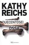 Duecentosei ossa - Kathy Reichs