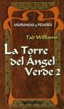 La Torre del Ángel Verde (Añoranzas y pesares, #4) - Tad Williams