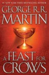 (A FEAST FOR CROWS ) BY Martin, George R. R. (Author) Hardcover Published on (11 , 2005) - George R. R. Martin