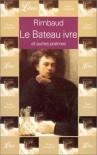 Le Bateau ivre, et autres poèmes - Arthur Rimbaud