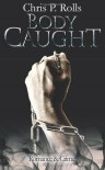 Bodycaught - Chris P. Rolls