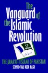 The Vanguard of the Islamic Revolution: The Jama'at-i Islami of Pakistan - Vali Nasr