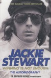Winning Is Not Enough: The Autobiography - Jackie Stewart