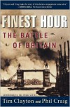 Finest Hour: The Battle of Britain - Tim Clayton