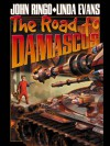 The Road to Damascus (Keith Laumer Bolos Universe) - Keith Laumer;John Ringo;Linda Evans