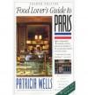 Food Lover's Guide to Paris - Patricia Wells, Susan Herrmann Loomis, Steven Rothfeld, Peter Turnley