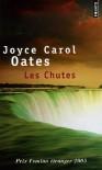 Les Chutes - Joyce Carol Oates, Claude Seban