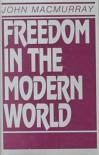 Freedom in the Modern World - John Macmurray