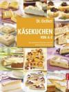 Käsekuchen von A-Z: Von Amarettini-Pflaumen-Torte bis Zitronen-Klecksel-Kuchen - Oetker