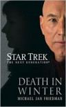 Star Trek The Next Generation: Death in Winter - Michael Jan Friedman,  Created by Gene Roddenberry
