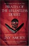 Pirates of the Relentless Desert - Jay Amory