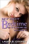 My Hot Bedtime Stories: Volume 3 - Laura Cooper