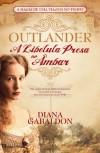 Outlander - A Libélula Presa no Âmbar  - Diana Gabaldon, Filipa Aguiar, Rui Augusto