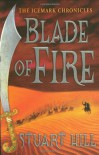 Blade of Fire: The Icemark Chronicles - Stuart Hill