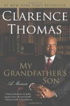 My Grandfather's Son: A Memoir - Clarence Thomas