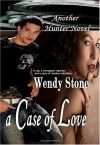 A Case of Love - Wendy Stone
