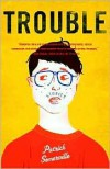 Trouble: Stories - Patrick Somerville