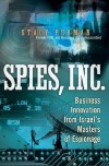 Spies, Inc.: Business Innovation from Israel's Masters of Espionage - Stacy Perman