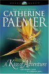 A Kiss of Adventure - Catherine   Palmer