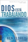 Dios Esta Trabajando (God is at Work) (Spanish Edition) - Ken Eldred