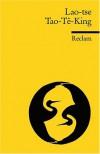 Tao-Tê-King. Das heilige Buch vom Weg und von der Tugend - Lao-tse