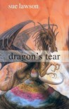 Dragon's Tear - Sue Lawson