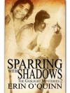 Sparring With Shadows - Erin O'Quinn