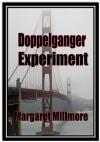 Doppelganger Experiment - Margaret A. Millmore