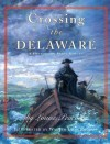 Crossing the Delaware: A History in Many Voices - Louise Peacock, Walter Lyon Krudop