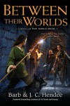 Between Their Worlds - Barb Hendee, J.C. Hendee