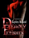 Deadly Fetishes - Kayden McLeod