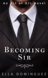Becoming Sir - Ella Dominguez