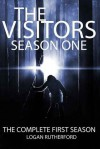 The Visitors: SEASON ONE (Episodes 1-5) - Logan Rutherford