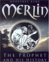 Merlin: The Prophet & His History - Geoffrey Ashe