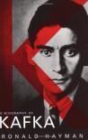 A Biography of Kafka - Ronald Hayman