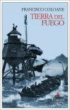 Tierra del Fuego - Francisco Coloane,  Howard Curtis (Translator),  David Petreman (Translator)