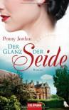 Der Glanz der Seide - Penny Jordan, Elvira Willems, Petra Lingsminat