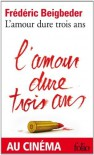 L'Amour Dure Trois Ans (French Edition) [Mass Market Paperback] - Frederick Beigbeder