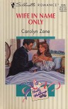 Wife In Name Only (Hasty Weddings) (Silhouette Romance, No 1035) - Carolyn Zane