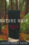 Nature Noir: A Park Ranger's Patrol in the Sierra - Jordan Fisher Smith