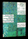 The Poet at the Piano: Portraits of Writers, Filmmakers, Playwrights and Other Artists at Work - Michiko Kakutani