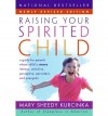 Raising Your Spirited Child REV Ed - Mary Sheedy Kurcinka